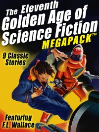 The Eleventh Golden Age of Science Fiction Megapack: F.L. Wallace cover - click to view full size