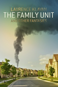 The Family Unit and Other Fantasies cover - click to view full size