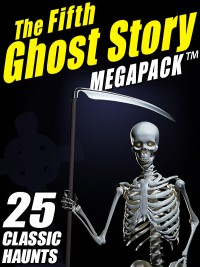 The Fifth Ghost Story MEGAPACK ® cover - click to view full size