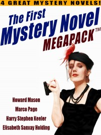 The First Mystery Novel MEGAPACK ™: 4 Great Mystery Novels cover - click to view full size