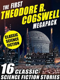 The First Theodore R. Cogswell Megapack cover - click to view full size