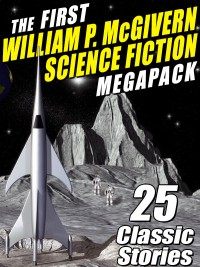 The First William P. McGivern Science Fiction MEGAPACK ® cover - click to view full size