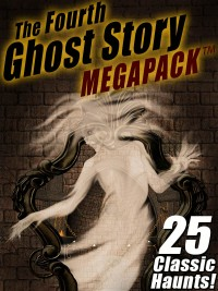 The Fourth Ghost Story MEGAPACK ® cover - click to view full size