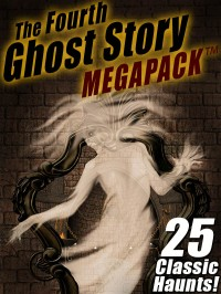 The Fourth Ghost STrory MEGAPACK ™ cover - click to view full size