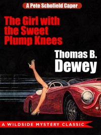 The Girl with the Sweet Plump Knees: A Pete Schofield Caper cover - click to view full size