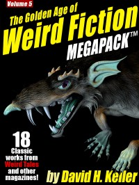 The Golden Age of Weird Fiction MEGAPACK ™, Vol. 5: David H. Keller cover - click to view full size