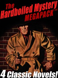 The Hardboiled Mystery MEGAPACK ™: 4 Classic Crime Novels cover - click to view full size