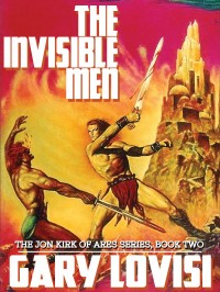 The Invisible Men: The Jon Kirk of Ares Chronicles, Book 2 cover - click to view full size