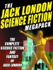The Jack London Science Fiction Megapack