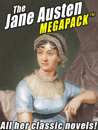 The Jane Austen MEGAPACK ™: All Her Classic Works cover - click to view full size