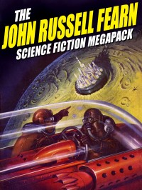 The John Russell Fearn Science Fiction Megapack cover - click to view full size
