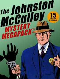 The Johnston McCulley MEGAPACK ™: 15 Classic Crimes cover - click to view full size