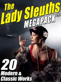 The Lady Sleuth MEGAPACK ™ cover - click to view full size