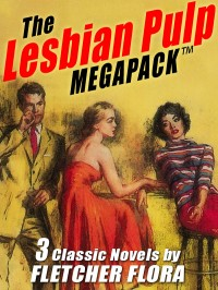 The Lesbian Pulp MEGAPACK ™: Three Complete Novels cover - click to view full size