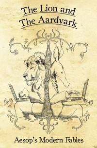 The Lion and the Aardvark: Aesop's Modern Fables cover - click to view full size