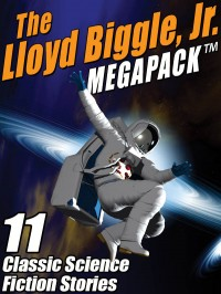 The Lloyd Biggle, Jr. MEGAPACK ™ cover - click to view full size