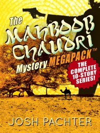 The Mahboob Chaudri Mystery MEGAPACK ™: The Complete Mystery Series cover - click to view full size