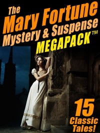 The Mary Fortune Mystery and Suspense MEGAPACK ™ cover - click to view full size