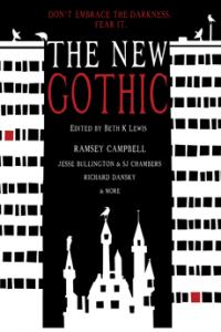 The New Gothic: Don't Embrace the Darkness, Fear It cover - click to view full size