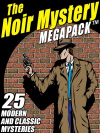 The Noir Mystery MEGAPACK ™ cover - click to view full size