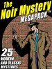 The Noir Mystery MEGAPACK ™