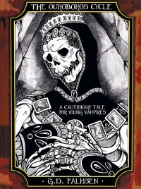 The Ouroboros Cycle, Book Two: A Cautionary Tale for Young Vampires cover - click to view full size
