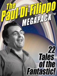 The Paul Di Filippo MEGAPACK ™ cover - click to view full size
