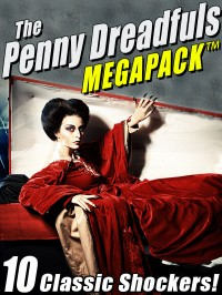The Penny Dreadfuls MEGAPACK ™ cover - click to view full size