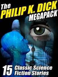 The Philip K. Dick Megapack cover - click to view full size