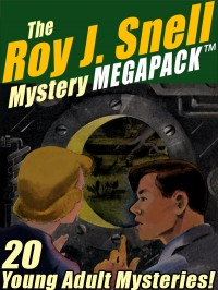 The Roy J. Snell Mystery MEGAPACK ™ cover - click to view full size