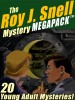The Roy J. Snell Mystery MEGAPACK ™