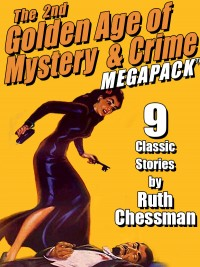 The Second Golden Age of Mystery and Crime MEGAPACK ®: Ruth Chessman cover - click to view full size