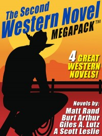 The Second Western Novel MEGAPACK ™: 4 Great Western Novels cover - click to view full size