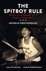 The Spitboy Rule: Tales of a Xicana in a Female Punk Band cover - click to view full size