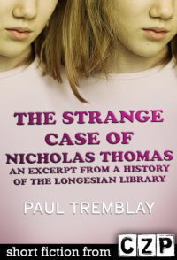The Strange Case of Nicholas Thomas: An Excerpt from A History of the Longesian Library cover - click to view full size