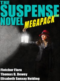 The Suspense Novel MEGAPACK ™: 4 Great Suspense Novels cover - click to view full size