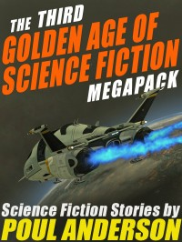 The Third Golden Age of Science Fiction Megapack: Poul Anderson cover - click to view full size