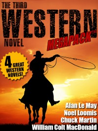 The Third Western Novel MEGAPACK ™: 4 Great Western Novels! cover - click to view full size