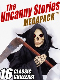 The Uncanny Stories MEGAPACK ™ cover - click to view full size