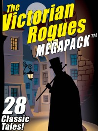The Victorian Rogues MEGAPACK ™ cover - click to view full size