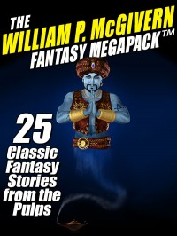 The William P. McGivern Fantasy MEGAPACK ™: 25 Classic Fantasy Stories from the Pulps cover - click to view full size
