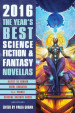 The Year's Best Science Fiction and Fantasy Novellas, 2016