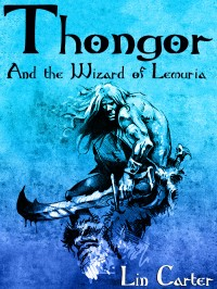 Thongor and the Wizard of Lemuria cover - click to view full size