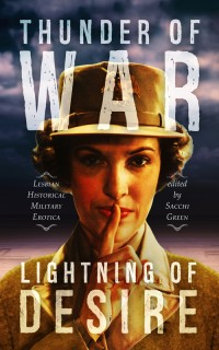 Thunder of War, Lightning of Desire: Lesbian Military Historical Erotica cover - click to view full size