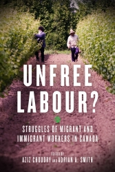 Unfree Labour?: Struggles of Migrant and Immigrant Workers in Canada cover - click to view full size