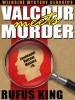 Valcour Meets Murder: A Lt. Valcour Mystery