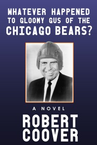 Whatever Happened to Gloomy Gus of the Chicago Bears? cover - click to view full size