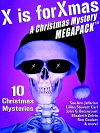 X is for Xmas: A Christmas Mystery MEGAPACK ™ cover - click to view full size