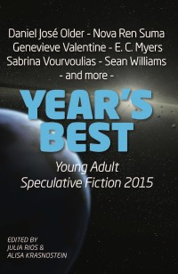 Year's Best YA Speculative Fiction 2015 cover - click to view full size