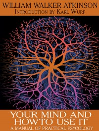 Your Mind and How to Use It cover - click to view full size